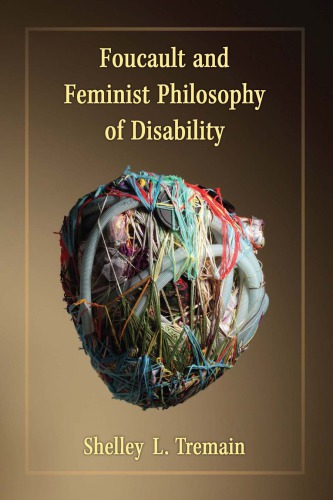 Foucault and Feminist Philosophy of Disability
