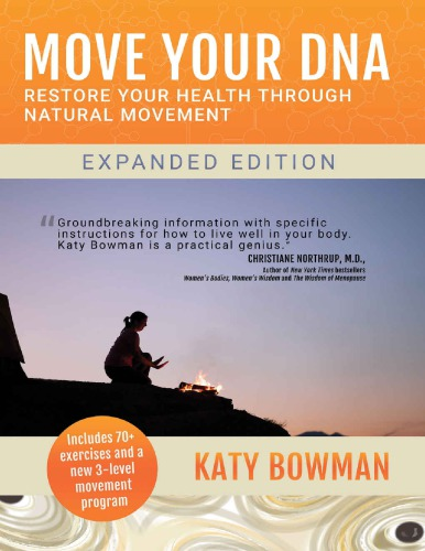 Move Your DNA Expanded Edition: Restore Your Health Through Natural Movement