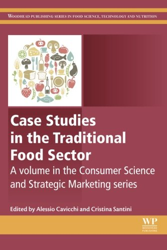 Case Studies in the Traditional Food Sector: A volume in the Consumer Science and Strategic Marketing series