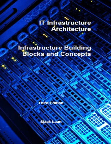 IT infrastructure architecture : infrastructure building blocks and concepts