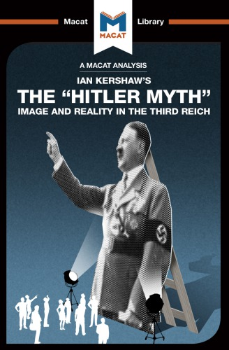"The ""Hitler Myth"": Image and Reality in the Third Reich"