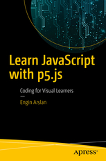 Learn JavaScript with p5.js. Coding for Visual Learners