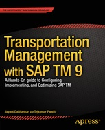 Transportation management with SAP TM 9.0 : a hands on guide to configuring, implementing, and optimizing SAP TM