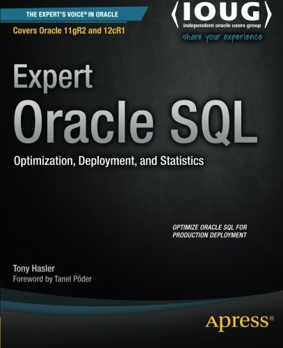 Expert Oracle SQL optimization, deployment, and statistics