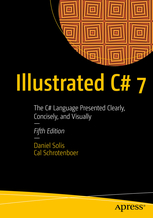 Illustrated C# 7. The C# Language presented clearly, concisely and visually