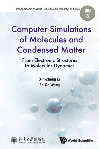 Computer simulations of molecules and condensed matter from electronic structures to molecular dynamics