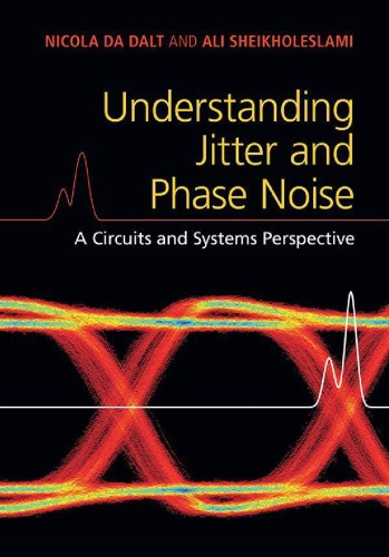 Understanding Jitter and Phase Noise: A Circuits and Systems Perspective