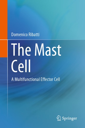 The Mast Cell. A Multifunctional Effector Cell