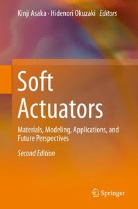 Soft Actuators: Materials, Modeling, Applications, and Future Perspectives, Second Edition
