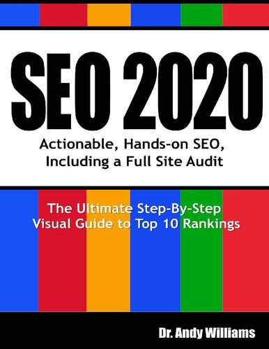 SEO 2020: Actionable, Hands-on SEO, Including a Full Site Audit (Webmaster Series Book 1)