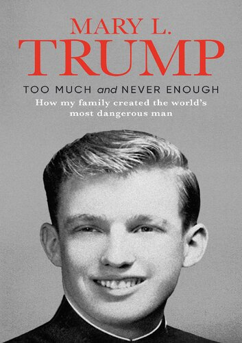 Too Much and Never Enough: How My Family Created the Worlds Most Dangerous Man