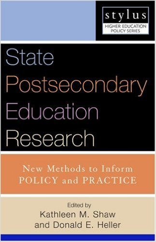 State Postsecondary Education Research: New Methods to Inform Policy and Practice (Stylus Higher Education Policy Series)