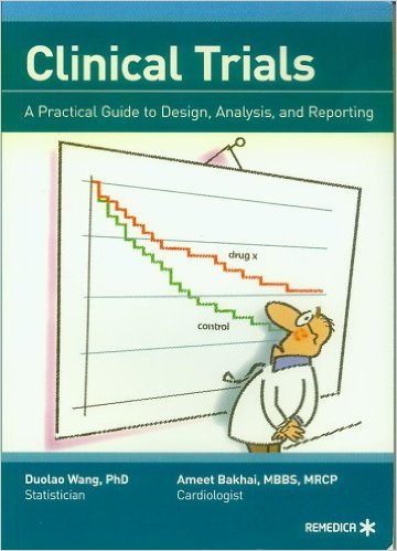 Clinical Trials - A Practical Guide to Design, Analysis, and Reporting 1st Edition