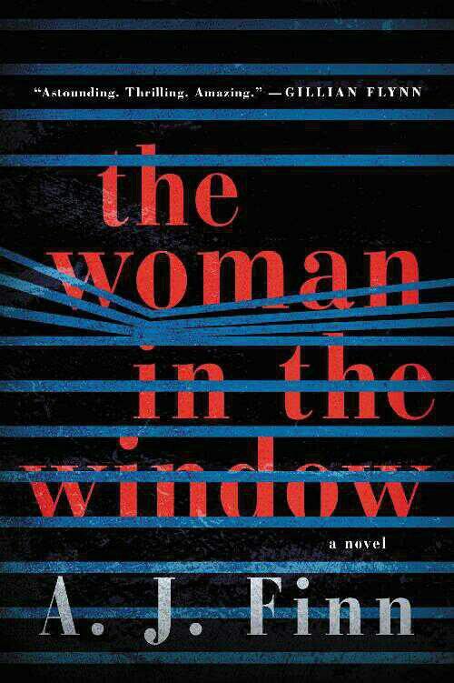 مشخصات و قیمت و خرید و دانلود کتاب  رمان  زن در پنجره اثر آی جی فین       The Woman in the Window  A Novel A. J. Finn  به زبان اصلی pdf