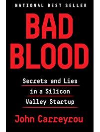خرید و دانلود کتاب خون بد اسرار و دروغ در یک دره سیلیکون اثر جان کاریریرو Bad Blood  Secrets and Lies in a Silicon Valley John Carreyrou زبان اصلی pdf