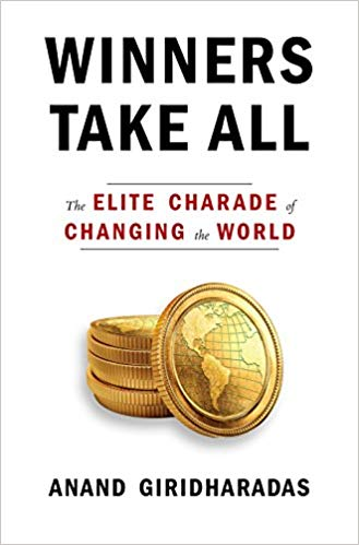 خرید و دانلود کتابpdfبرندگان همه چیزشخصیت نخبگان تغییردهنده جهان Winners Take All The Elite Charade of Changing the World Hardcover by Anand Giridhara