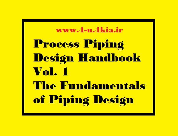دانلود هندبوک پروسه طراحی پایپینگ جلد 1 : مبانی طراحی پایپینگ