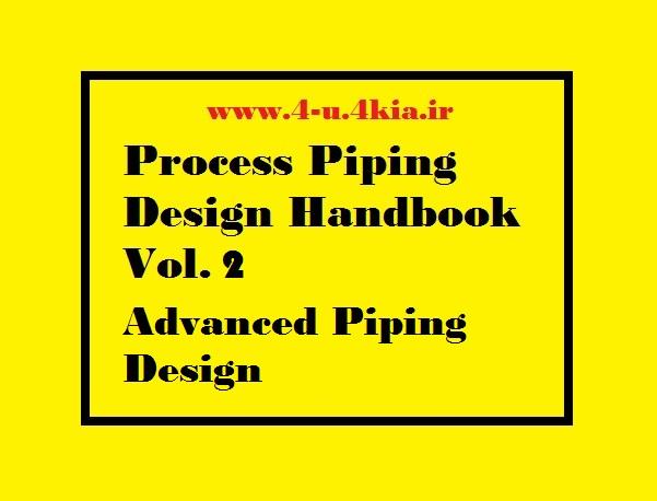 دانلود هندبوک پروسه طراحی پایپینگ جلد 2 : طراحی پیشرفته پایپینگ
