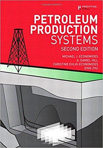 Petroleum Production Systems (2nd Edition): Michael J. Economides