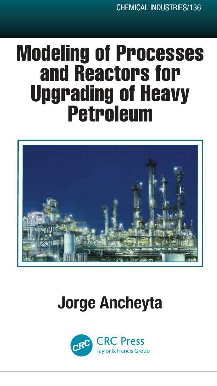 modeling of processes and reactors for upgrading of heavy petroleomمدلسازی فرایندها و راکتورها برای بروز رسانی نفت سنگین