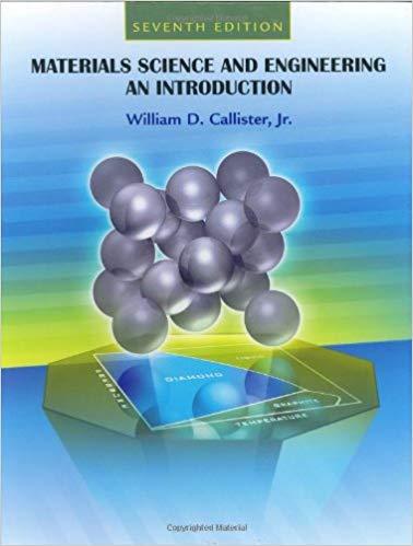حل تمرین کتاب مقدمه ای بر علم و مهندسی مواد Callister - ویرایش هفتم