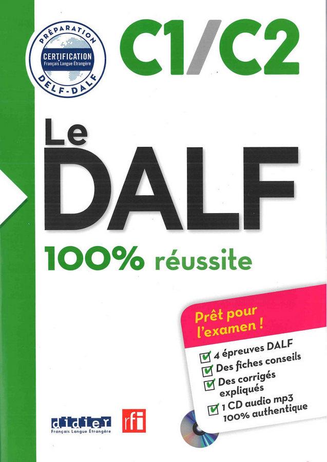 کتاب آموزش زبان فرانسوی Le DALF - 100% réussite - C1/C2 به همراه فایل های صوتی کتاب