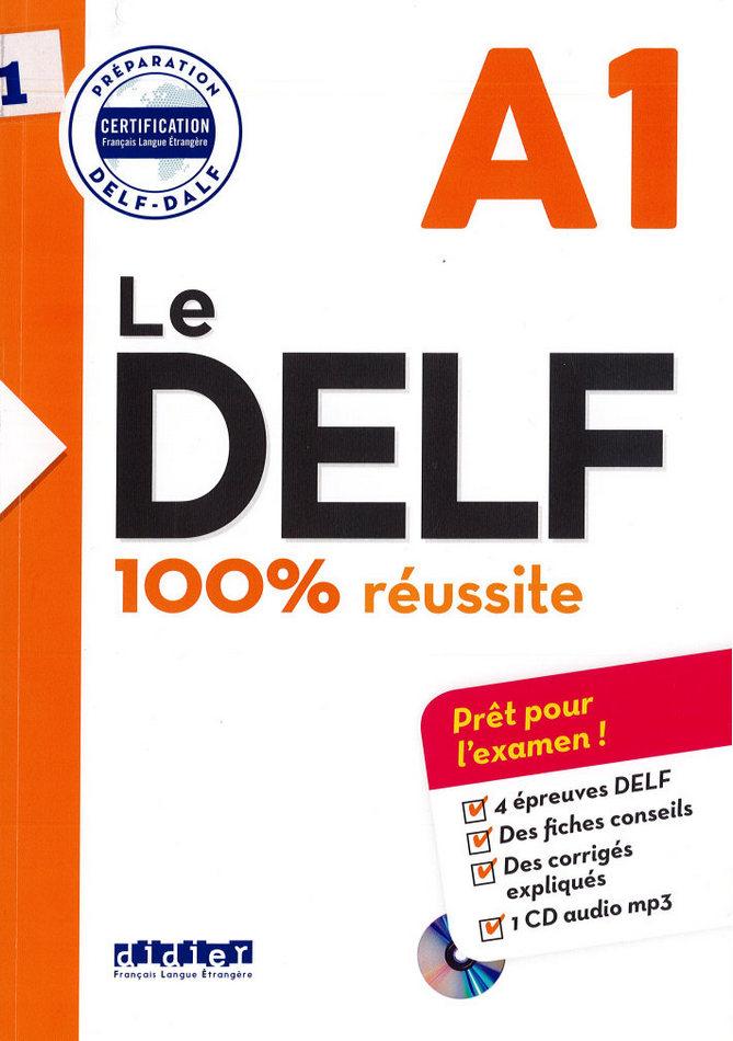 کتاب آموزش زبان فرانسوی Le DELF - 100% réussite - A1 به همراه جواب تمارین و متن فایل های صوتی و فایل های صوتی کتاب