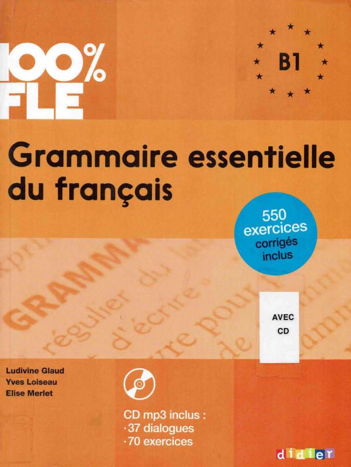 کتاب آموزش زبان فرانسوی 100% FLE Grammaire essentielle du francais B1 به همراه فایل های صوتی کتاب