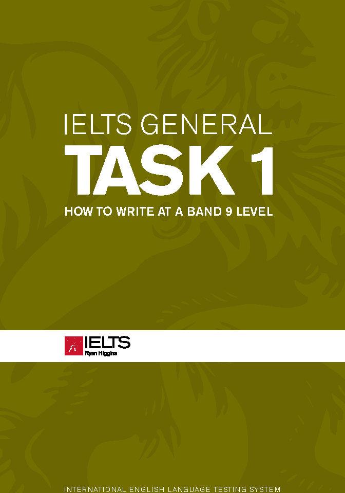 کتاب IELTS General Task 1 - How To Write At a Band 9 Level