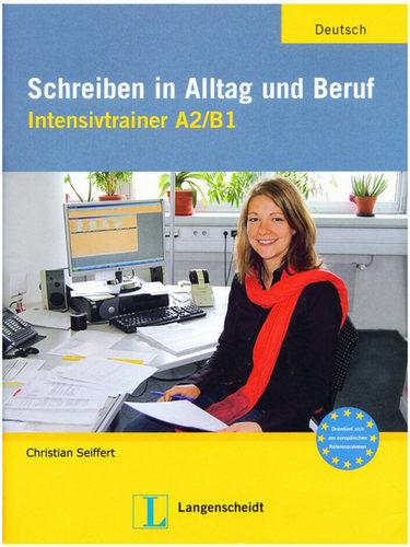 کتاب آموزش زبان آلمانی Sсhrеibеn in АIItаg und Bеruf Intensivtrainer А2/В1