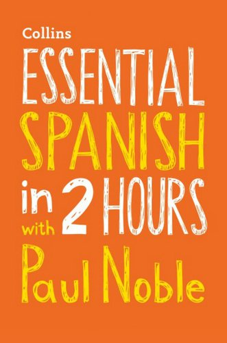 مجموعه آموزش صوتی زبان اسپانیایی Essential Spanish in 2 hours with Paul Noble