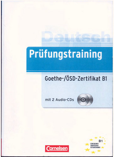 کتاب آموزش زبان آلمانی Prüfungstraining Goethe-/ÖSD-Zertifikat B1 به همراه پاسخنامه کتاب و فایل های صوتی کتاب