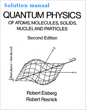 حل المسائل کتاب فیزیک کوانتوم رابرت آیزبرگ و رابرت رزنیک
