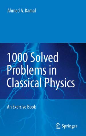 1000 مسالهی حل شده در فیزیک کلاسیک نوشتهی احمد کمال