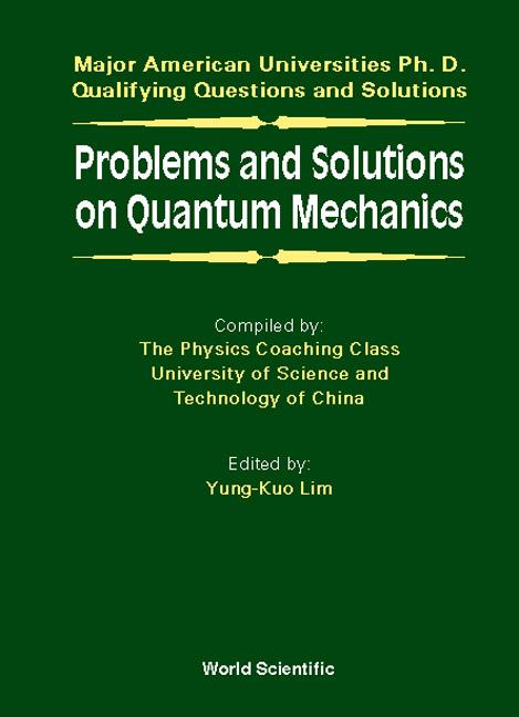 حل مسائل مکانیک کوانتومی (379 مسئله حل شده) تالیف یونگ کو لیم به صورت PDF و به زبان انگلیسی در 756 صفحه