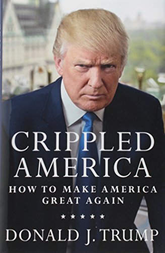 Crippled America_ How to Make America Great Again