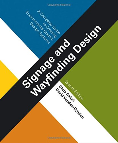 Signage and Wayfinding Design_ A Complete Guide to Creating Environmental Graphic Design Systems