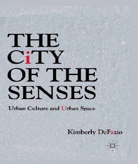 The City of the Senses Urban Culture and Urban Space