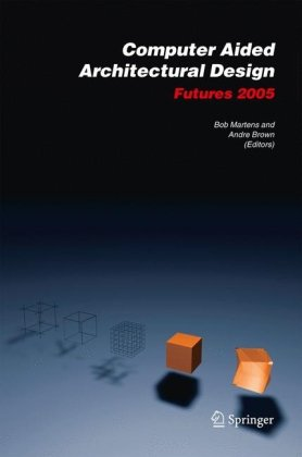 دانلود کتاب Computer Aided Architectural Design Futures