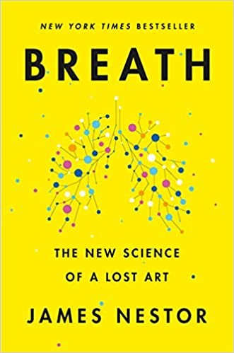 Breath_ The New Science of a Lost Art