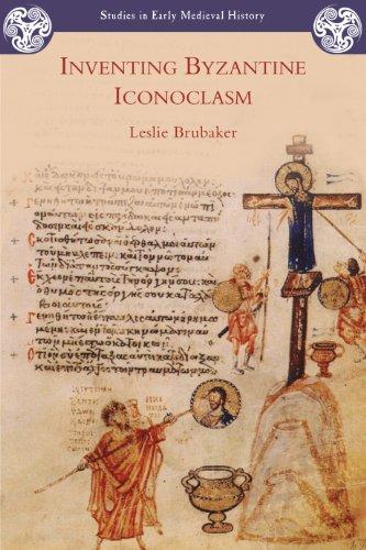 Inventing Byzantine Iconoclas