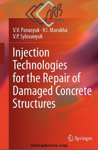 دانلود کتاب لاتین فناوری تزریق برای تعمیر سازههای بتنی آسیب دیده پاناسایوک-ماروخا-سیلوانایوک