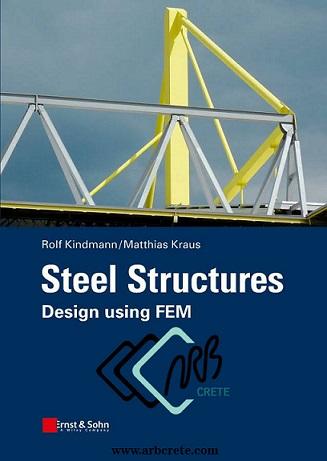 دانلود کتاب لاتین طراحی سازههای فولادی با استفاده از روش المان محدود کراووس