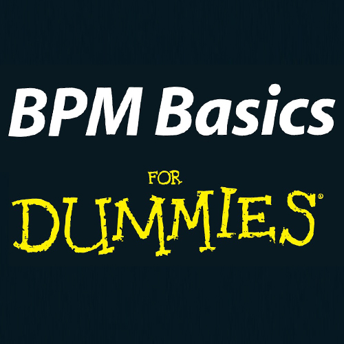 Business Process Management (BPM) 4 Dummies