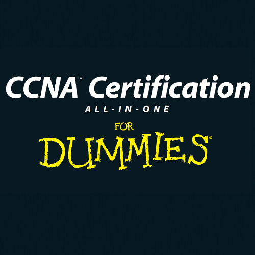CCNA Certification For Dummies