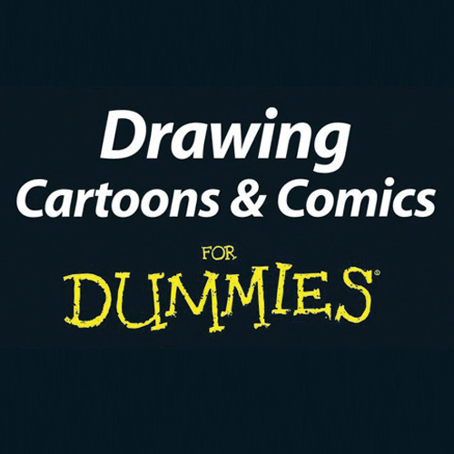 Drawing Cartoons & Comics 4 Dummies