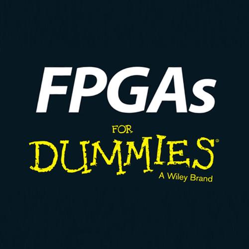FPGAs 4 Dummies