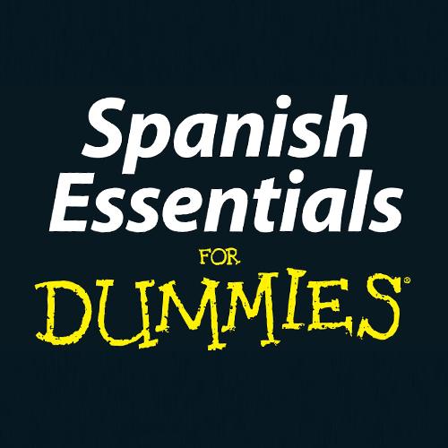 Spanish Essentials 4 Dummies