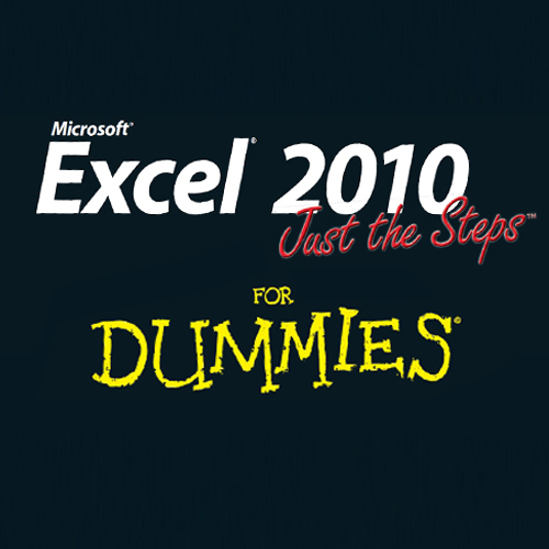 Excel 2010 - Just The Steps For Dummies