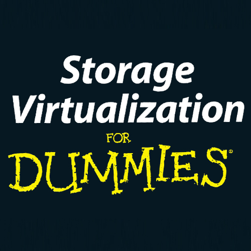 Storage Virtualization For Dummies